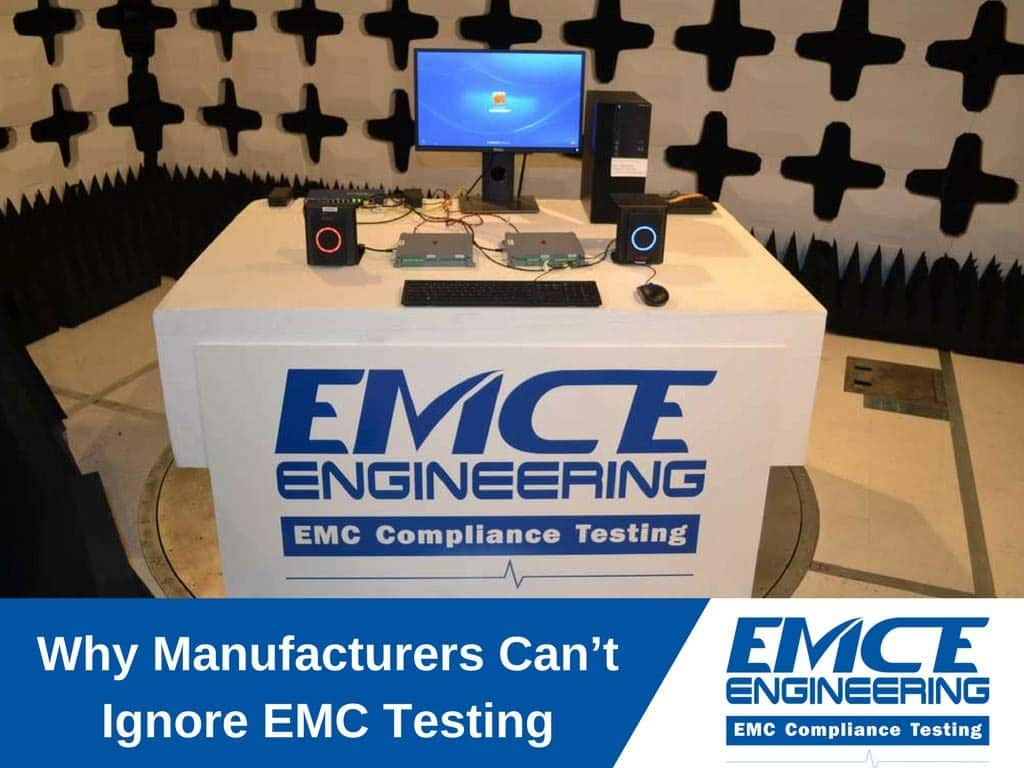 Why Manufacturers Can't Ignore EMC Testing - San Jose CA