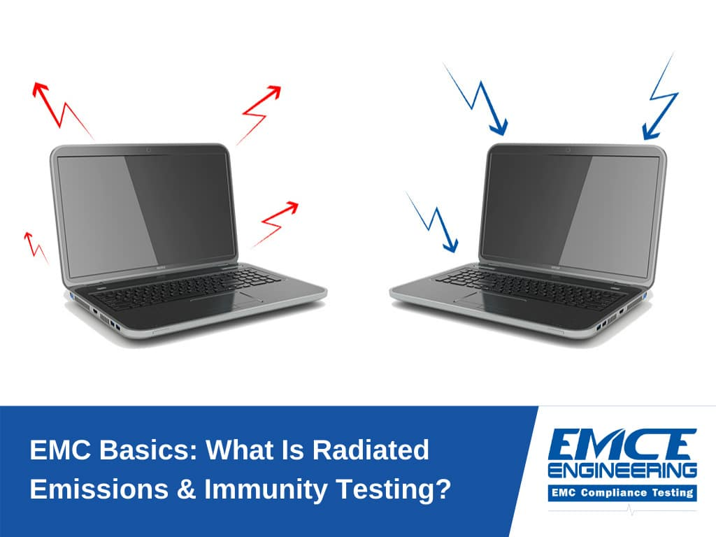 EMC Basics: What Is Radiated Emissions & Immunity Testing